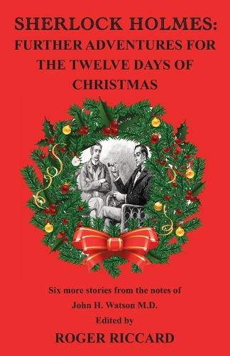 Sherlock Holmes: Further Adventures for the Twelve Days of Christmas (Paperback)