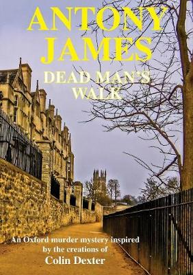 Dead Man's Walk: A New Novel Inspired by the Characters Created by Colin Dexter (Paperback)