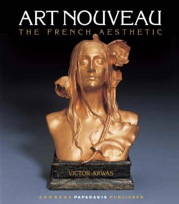 Art Nouveau: The French Aesthetic (Hardback)