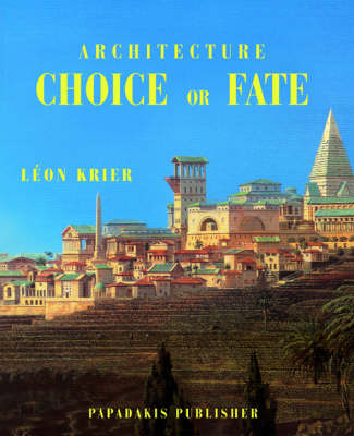 Architecture: Choice or Fate (Paperback)