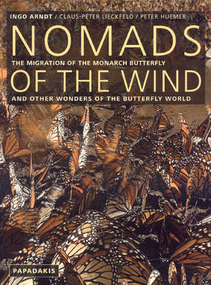 Nomads of the Wind: The Migration of the Monarch Butterfly and Other Wonders of the Butterfly World (Hardback)