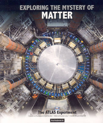 Exploring the Mystery of Matter: The ATLAS Experiment (Hardback)
