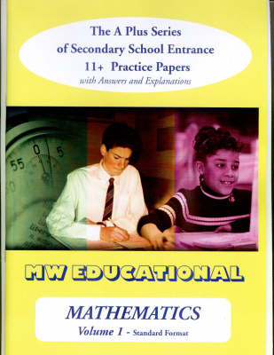 Mathematics-volume One (Standard Format): v. 1: The a Plus Series of Secondary School Entrance 11+ Practice Papers with Answers (Paperback)