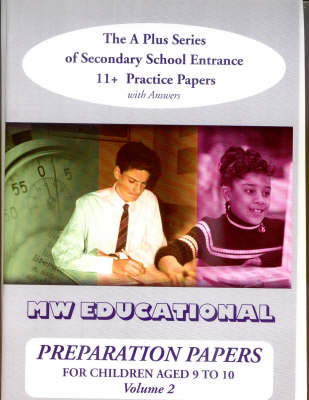 Preparation Papers: v. 2: Secondary School Entrance Practice Papers for Children Aged 11+ - 'A' Plus S. (Paperback)