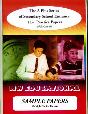 Sample Papers: Multiple Choice Format: Secondary School Entrance - 11+ Practice Papers - 'A' Plus S. (Paperback)