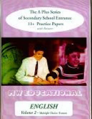 English (Multiple Choice Format): v. 2: The A Plus Series of Secondary School Entrance 11+ Practice Papers (with Answers) - A Plus English (Paperback)