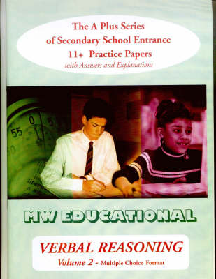 Verbal Reasoning: Multiple Choice Format v.2: The A Plus Series of Secondary School Entrance 11+ Practice Papers - 'A' Plus S. (Paperback)