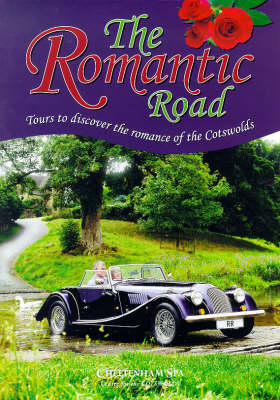 The Romantic Road: Tours to Discover the Romance of the Cotswolds (Paperback)