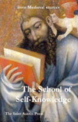 The School of Self-knowledge: A Symposium from Medieval Sources - Columba S. (Paperback)