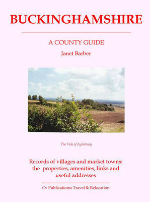Buckinghamshire: A County Guide - Barnaby's Relocation Guides No. 3 (Paperback)