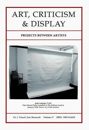 Art, Criticism and Display: Projects Between Artists - CV Miniset v. 6 (Spiral bound)