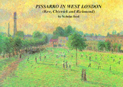 Pissarro in West London: The Pissarro Family in Kew, Chiswick and Richmond (Paperback)