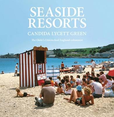 Seaside Resorts - Unwrecked England Series v. 2 (Hardback)
