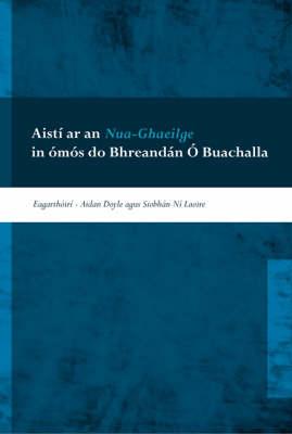 Aisti Ar an Nua-ghaeilge in Omos Do Bhreandan O Buachalla (Hardback)