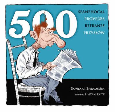 500 Seanfhocal / 500 Proverbs / 500 Refranes / 500 Przyslow (Paperback)