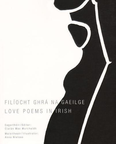 Filiocht Ghra na Gaeilge: Love Poems in Irish (Paperback)