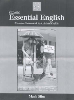 Explore Essential English: Grammar, Structure, and Style of Good English (Paperback)