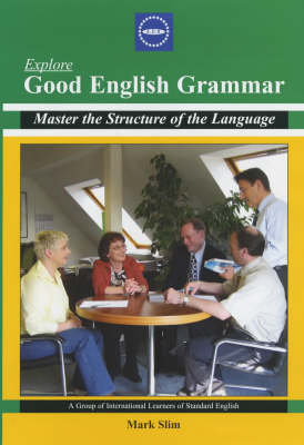 Explore Good English Grammar: Master the Structure of the Language (Paperback)