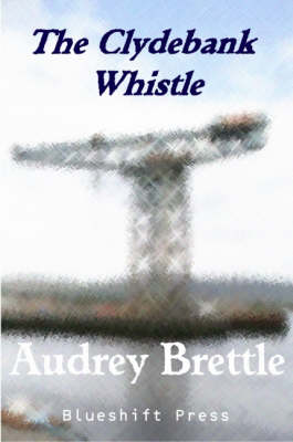 The Clydebank Whistle: Four Stories and Two Poems (Paperback)
