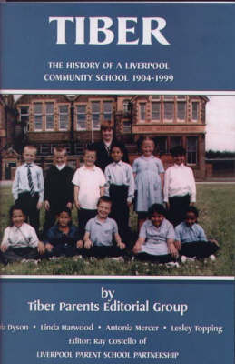 Tiber: The History of a Liverpool  Community School (Paperback)