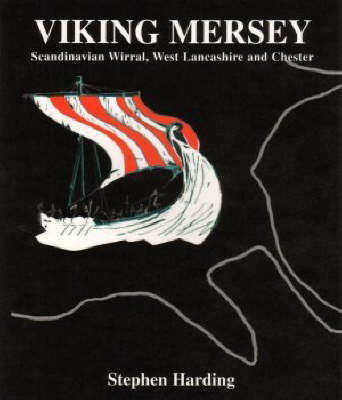 Viking Mersey: Scandinavian Wirral, West Lancashire and Chester (Paperback)