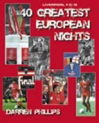 Liverpool F.C.'s 40 Greatest European Nights (Paperback)