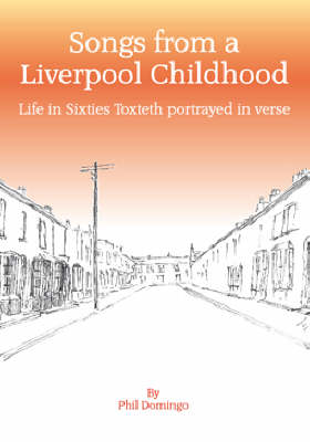 Songs from a Liverpool Childhood: A Narrative of Life in the Sixties (Paperback)