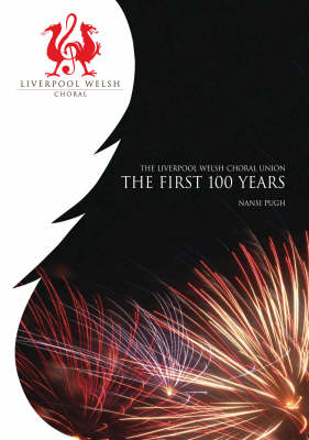 The Liverpool Welsh Choral Union: The First 100 Years (Paperback)