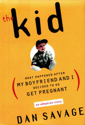 The Kid, The: What Happened After My Boyfriend and I Decided to Go Get Pregnant (Paperback)