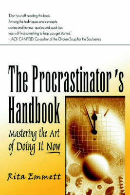 The Procrastinator's Handbook: Mastering the Art of Doing it Now (Paperback)