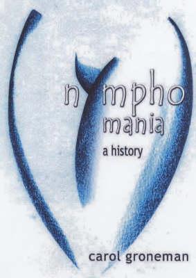 Nymphomania: A History (Paperback)