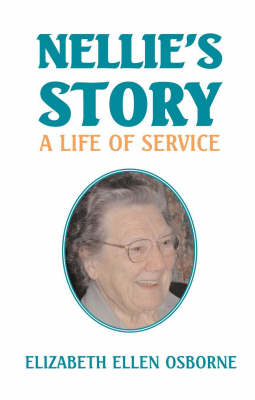 Nellie's Story: A Life of Service (Paperback)