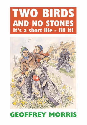 Two Birds and No Stones: It's a Short Life - Fill It! (Paperback)