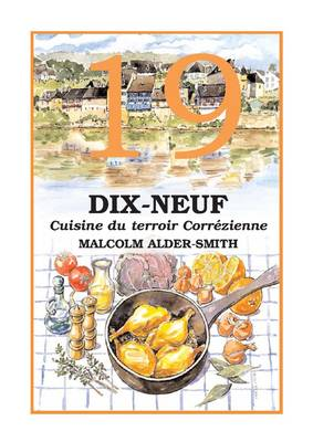19 - DIX-NEUF: Cuisine Du Terroir Correzienne (Spiral bound)