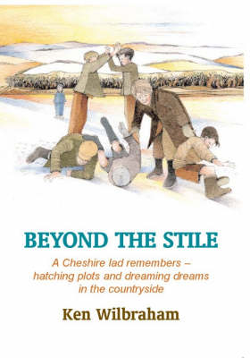 Beyond the Stile: A Cheshire Lad Remembers (Paperback)