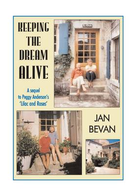 """Keeping the Dream Alive: A Sequel to Peggy Anderson's """"Lilac and Roses"""" (Paperback)"""