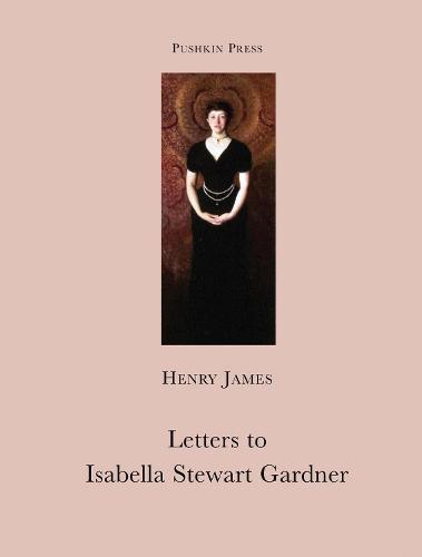 Letters to Isabella Stewart Gardner (Paperback)