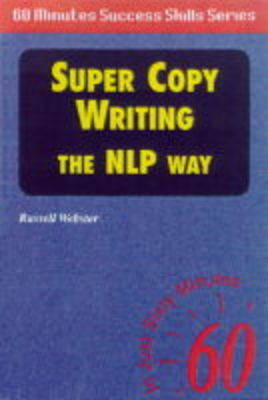 Super Copy Writing: The NLP Way - Sixty Minute Success Skills S. (Paperback)