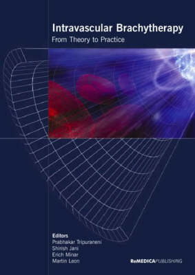 Intravascular Brachytherapy: From Theory to Practice (Paperback)