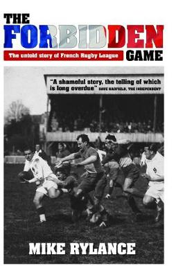The Forbidden Game: The Untold Story of French Rugby League (Paperback)
