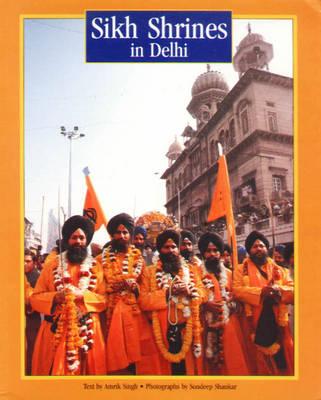 Sikh Shrines in Delhi - Panjab Heritage (Paperback)