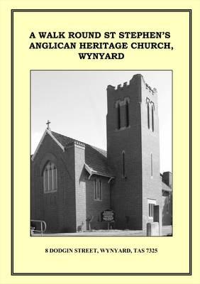 A Walk Round St Stephen's Anglican Heritage Church, Wynyard (Paperback)