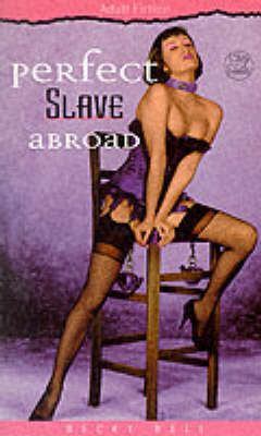 Perfect Slave Abroad (Paperback)