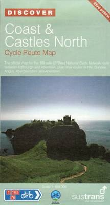 Coast and Castles North - Sustrans Cycle Routes Map: Sustrans Official Cycle Route Map and Information Covering the 172 Mile National Cycle Network Route Between Edinburgh and Aberdeen, Plus Other Routes in Fife, Dundee, Angus, Aberdeenshire and Aberdeen (Sheet map, folded)