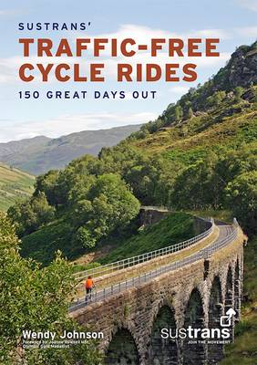 Sustrans' Traffic-Free Cycle Rides: 150 Great Days Out (Paperback)