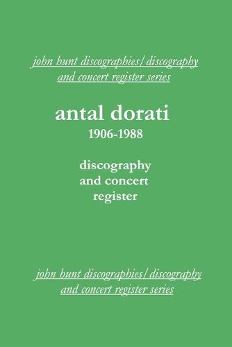 Antal Dorati 1906-1988: Discography and Concert Register (Paperback)