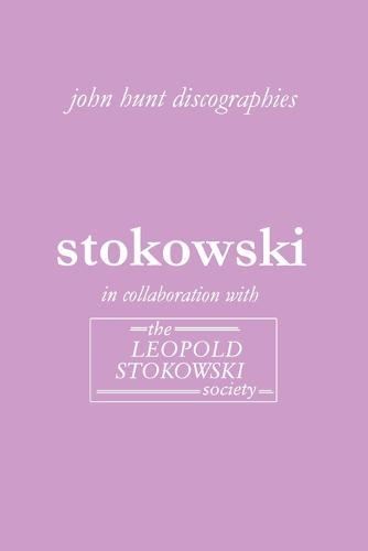 Leopold Stokowski: The Discography (Paperback)