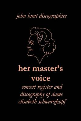 Her Master's Voice: Concert Register and Discography of Dame Elisabeth Schwarzkopf (Paperback)