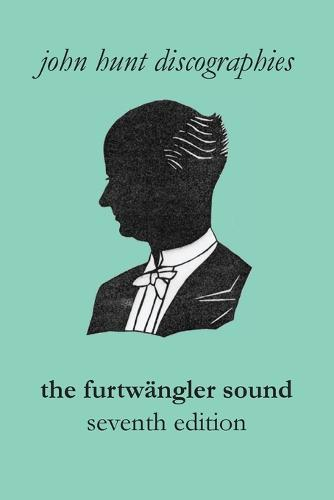 The Furtw ngler Sound. the Discography of Wilhelm Furtw ngler. Seventh Edition. [furtwaengler / Furtwangler]. (Paperback)