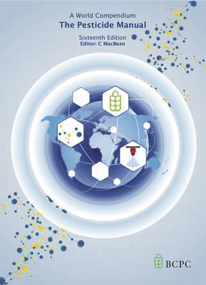 Pesticide Manual: A World Compendium (Hardback)